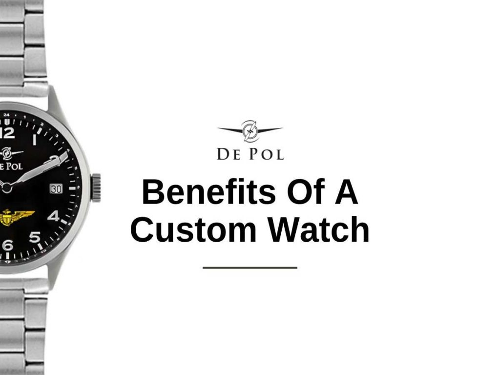 Benefits of a custom watch